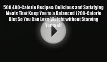 500 400-Calorie Recipes: Delicious and Satisfying Meals