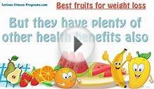 8 Best Fruits For Weight Loss, Weight Loss Foods !!
