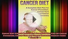 Cancer Diet Cancer Nutrition A Complete Diet Plan for