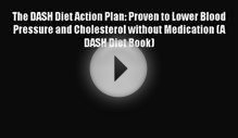 Download The DASH Diet Action Plan: Proven to Lower Blood