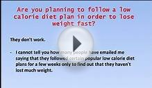 Lose Weight Quickly ? LOW CALORIE DIETS DONT WORK. PERIOD.