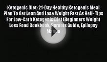 Read Ketogenic Diet: 21-Day Healthy Ketogenic Meal Plan To