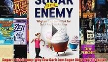 Read Sugar is the Enemy: Why Low Carb Low Sugar Diets Work