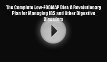 Read The Complete Low-FODMAP Diet: A Revolutionary Plan