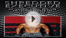 Shredded Executive Get Shredded 3 Phase Nutrition and