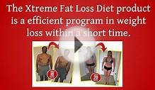 Xtreme Fat Loss Diet Review - Extreme Weight Loss Diet